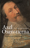 Cover for Axel Oxenstierna : Makten och kloksapen
