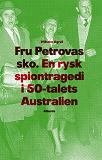 Cover for Fru Petrovas sko : En rysk spiontragedi i 50-talets Australien