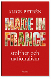 Cover for Made in France : Stolthet och nationalism