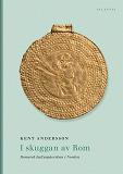 Cover for I skuggan av Rom : Romersk kulturpåverkan i Norden