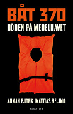Cover for Båt 370 : Döden på Medelhavet