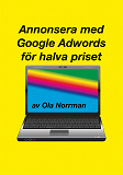 Cover for Annonsera med Google Adwords för halva priset (PDF)