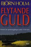 Cover for Flytande guld : Roman om spritsmugglingen under 1930-talet