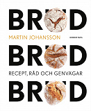 Cover for Bröd, bröd, bröd : recept, råd och genvägar