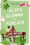 Cover for Älska, glömma och förlåta
