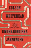 Cover for Den underjordiska järnvägen