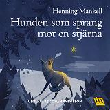 Cover for Hunden som sprang mot en stjärna
