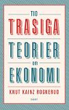 Cover for Tio trasiga teorier om ekonomi