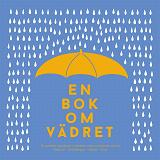 Cover for En bok om vädret : från antarktisk kyla till ökenhetta (PDF)