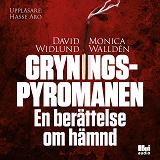 Cover for Gryningspyromanen : en berättelse om hämnd