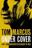 Cover for Under Cover : livet som underrättelseagent åt MI5