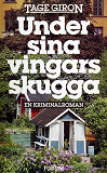 Cover for Under sina vingars skugga : En kriminalroman