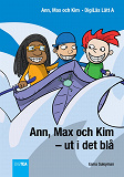 Cover for Ann, Max och Kim – ut i det blå. DigiLäs Lätt A