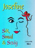 Cover for Josefine söt, smal & sexig