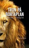 Cover for TRON PÅ BORTAPLAN - Bibelstudier över Daniels bok