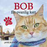 Cover for Bob : en ovanlig katt