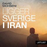 Cover for Ligger Sverige i Iran / Lättläst
