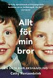 Cover for Allt för min bror : en sista kärlekshandling