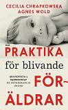 Cover for Praktika för blivande föräldrar : Gravidfakta och barnkunskap på vetenskaplig grund