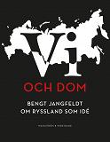 Cover for Vi och dom : Bengt Jangfeldt om Ryssland som idé