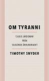 Cover for Om tyranni : Tjugo lärdomar från det tjugonde århundradet