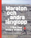 Cover for Maraton och andra långlopp : träna med Anders Szalkai
