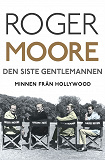 Cover for Den siste gentlemannen : Minnen från Hollywood
