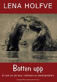 Cover for Botten upp: En bok om att leva i närheten av alkoholproblem