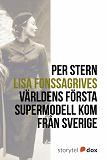 Cover for Lisa Fonssagrives – Världens första supermodell kom från Sverige