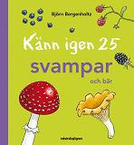 Cover for Känn igen 25 svampar och bär