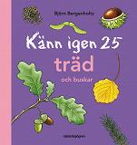Cover for Känn igen 25 träd och buskar