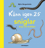 Cover for Känn igen 25 sniglar, kryp och kräldjur