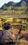 Cover for Inga vänner utom bergen