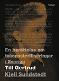 Cover for Till Gertrud : En berättelse om tvångssteriliseringar i Sverige
