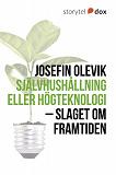 Cover for Självhushållning eller högteknologi – slaget om framtiden