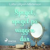Cover for Spegel, spegel, på väggen dar