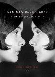Cover for Den nya dagen gryr : Karin Boyes författarliv