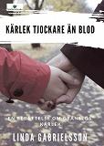 Cover for Kärlek tjockare än blod
