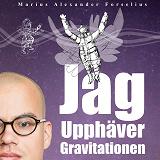 Cover for Jag upphäver gravitationen : en självbiografi om att leva med autism, asperger och ADHD (Del 2)