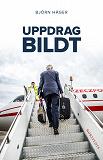 Cover for Uppdrag Bildt : en svensk historia