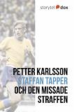 Cover for Staffan Tapper och den missade straffen – Vad hände sen?