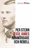 Cover for Jesse James – Rånmördare och rebell