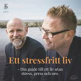 Cover for Ett stressfritt liv - Din guide till ett liv utan stress, press och oro.