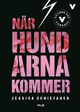 Cover for När hundarna kommer (lättläst)