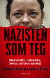Cover for Nazisten som teg : Drömmen om att skapa högerextrema terrorceller i Tyskland och Sverige