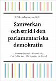 Cover for SNS Demokratirapport 2017. Samverkan och strid i den parlamentariska demokratin