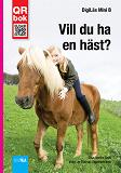 Cover for Vill du ha  en häst? - DigiLäs Mini B