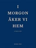 Cover for I morgon åker vi hem och andra noveller.