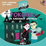 Cover for Yökoulu ja kadonnut opettaja