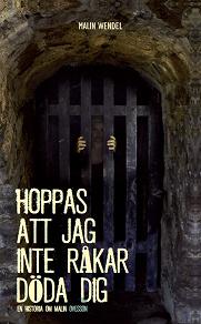 Cover for Hoppas att jag inte råkar döda dig